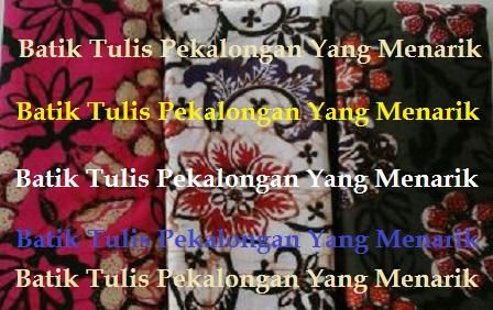 Batik Tulis Pekalongan Yang Menarik