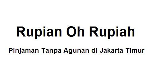 Pinjaman Tanpa Agunan di Jakarta Timur