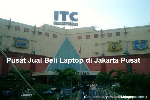 Pusat Jual Beli Laptop di Jakarta Pusat